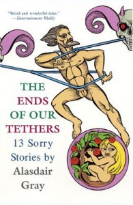 The Ends of Our Tethers: 13 Sorry Stories - Alasdair Gray