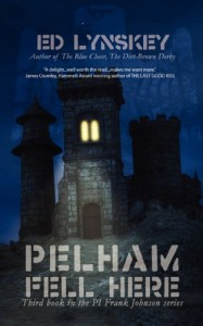 Pelham Fell Here (P.I. Frank Johnson Mystery #1) - Ed Lynskey