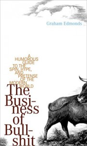 The Business of Bullshit - Graham Edmonds
