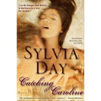Catching Caroline - Sylvia Day