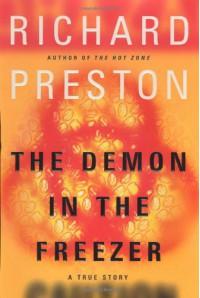 The Demon in the Freezer : A True Story - Richard Preston