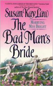 The Bad Man's Bride - Susan Kay Law