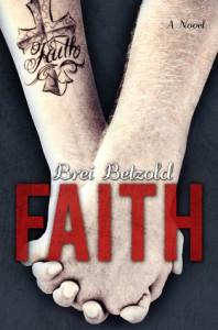Faith (My Misery Muse #2) - Brei Betzold