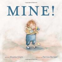 Mine! - Shutta Crum, Patrice Barton