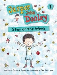 Jasper John Dooley: Star of the Week - Caroline Adderson, Ben Clanton
