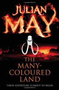 The Many-Coloured Land: Saga of the Exiles: Book One: Saga of the Exiles: Book One. Trade Paperback (Saga of the Exiles 1) - Julian May