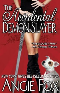 The Accidental Demon Slayer (A Biker Witches Novel) - Angie Fox
