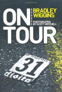 On Tour - Bradley Wiggins, Scott Mitchell