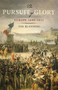 The Pursuit of Glory: Europe 1648-1815 - Timothy C.W. Blanning