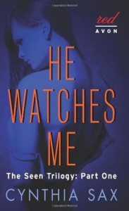 He Watches Me (Seen Trilogy #1) - Cynthia Sax