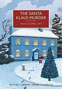 The Santa Klaus Murder: A British Library Crime Classic (British Library Crime Classics) - Mavis Doriel Hay