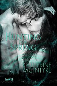 Hunting for Spring (Philadelphia Coven Chronicles #1) - Katherine McIntyre