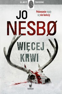 Więcej Krwi - Jo Nesbø