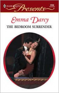 The Bedroom Surrender - Emma Darcy