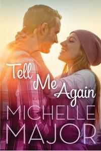 Tell Me Again - Michelle Major