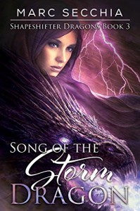 Song of the Storm Dragon (Shapeshifter Dragons Book 3) - Marc Secchia, Joemel Requeza