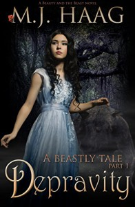 Depravity: A Beauty and the Beast Novel (Beastly Tales Book 1) - M.J. Haag, Ulva Eldridge, Allisyn Ma