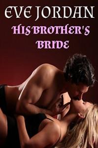 His Brother's Bride - Eve Jordan