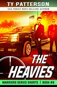 The Heavies: A Gripping Suspense Action Story (Warriors Series Thriller Shorts Book 6) - Ty Patterson