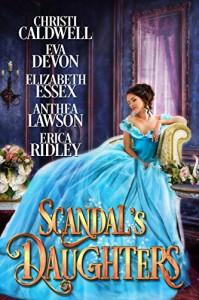 Scandal's Daughters - Christi Caldwell, Eva Devon, Elizabeth Essex, Anthea Lawson, Erica Ridley