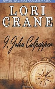 I, John Culpepper (Culpepper Saga) (Volume 1) - Lori Crane