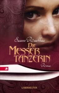 Die Messertänzerin - Susanne Rauchhaus