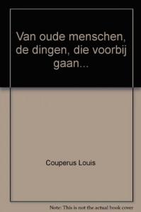 Van oude menschen, de dingen, die voorbij gaan... - Couperus Louis