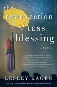 The Resurrection of Tess Blessing - Lesley Kagen
