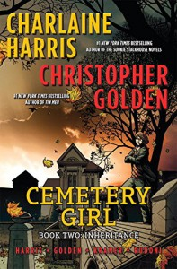 Cemetery Girl: Inheritance - Christopher Golden, Charlaine Harris