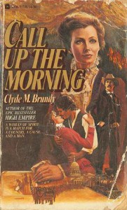 Call Up the Morning - Clyde M. Brundy