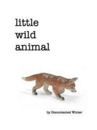 Little Wild Animal - DiscontentedWinter