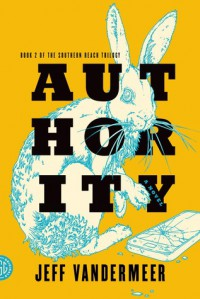 Authority: A Novel - Jeff VanderMeer