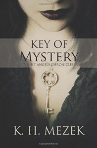 Key of Mystery (Night Angels Chronicles) (Volume 1) - K.H. Mezek