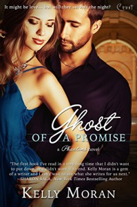 Ghost of a Promise (Entangled Covet) (Phantoms Trilogy) - Kelly Moran