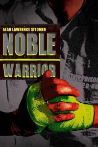 Noble Warrior - Alan Lawrence Sitomer