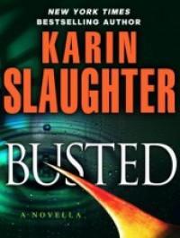 Busted (Novella) - Karin Slaughter