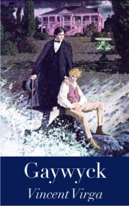 Gaywyck: A Novel - Vincent Virga