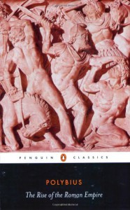 The Rise of the Roman Empire (Penguin Classics) - Polybius, Ian Scott-Kilvert, Frank William Walbank, F.W. Walbank