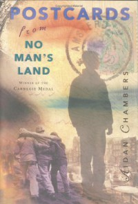 Postcards from No Man's Land (Carnegie Medal Winner) - Aidan Chambers
