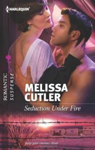 Seduction Under Fire (Harlequin Romantic Suspense) - Melissa Cutler
