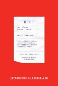 Debt: The First 5,000 Years - David Graeber