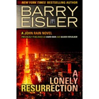 A Lonely Resurrection (John Rain, #2) - Barry Eisler