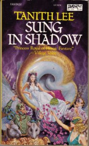 Sung in Shadow - Tanith Lee