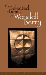 The Selected Poems of Wendell Berry - Wendell Berry