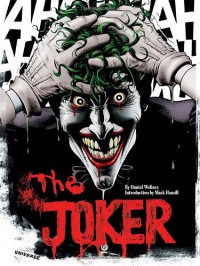 The Joker: A Visual History of the Clown Prince of Crime - Daniel  Wallace, Mark Hamill