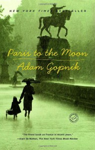 Paris to the Moon - Adam Gopnik