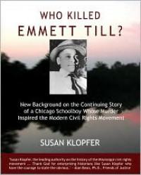 Who Killed Emmett Till? - Susan Klopfer