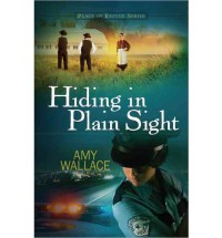 Hiding in Plain Sight - Amy Wallace
