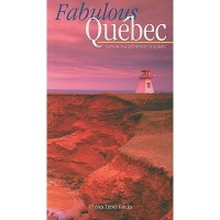 Fabulous Quebec: Capture the Excitement of Quebec! - François Rémillard