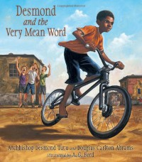 Desmond and the Very Mean Word - Desmond Tutu, A.G. Ford